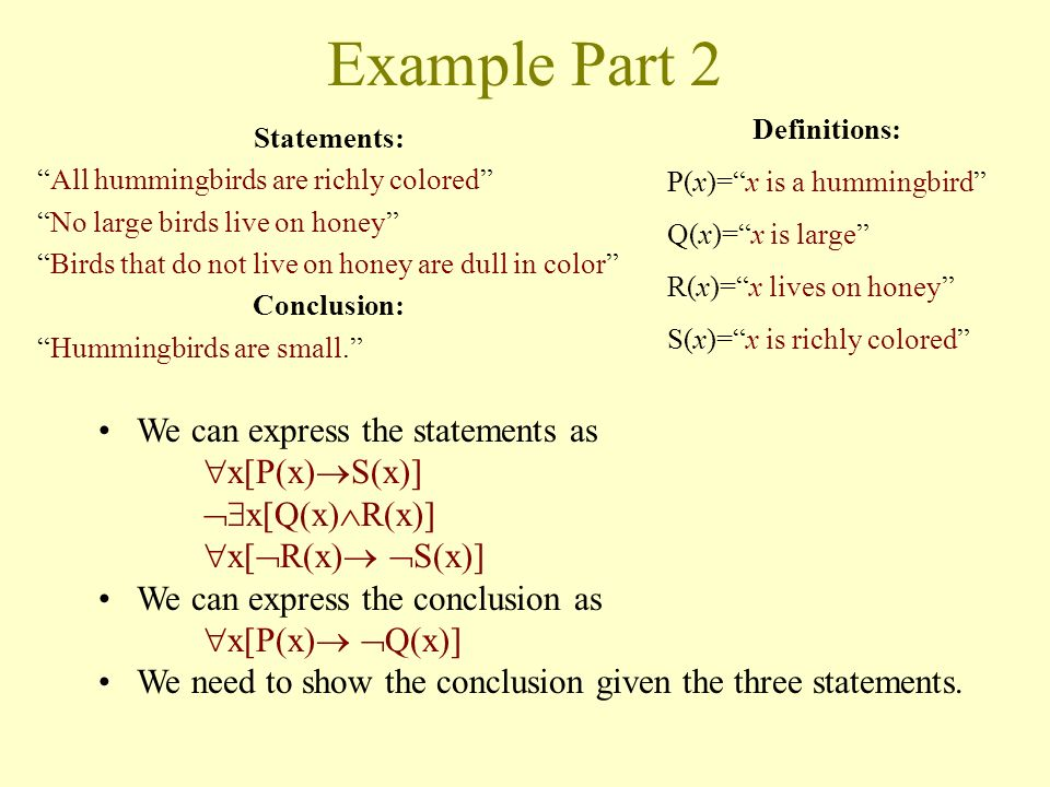 Example Part 2 We can express the statements as x[P(x)S(x)]